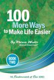 100 MORE Ways to Make Life Easier