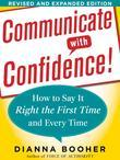 Communicate with Confidence:How to Say It Right the First Time and Every Time, Revised and Expanded Edition