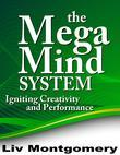 The Mega Mind System:Igniting Creativity and Performance