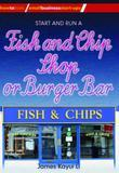 Start and Run a Fish and Chip Shop or Burger Bar