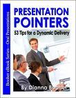 Presentation Pointers:53 Tips for a Dynamic Delivery