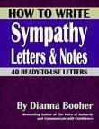 How to Write Sympathy Letters &amp; Notes:40 Ready-to-Use Letters