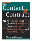 From Contact to Contract:432 Proven Sales Tips to Generate More Leads, Close More Deals, Exceed Your Goals, and Make More Money