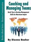 Coaching and Managing Teams with Confidence:Quick Tips to Develop Management Skills for Maximum Impact