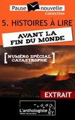 Quelques histoires à lire avant la fin du monde