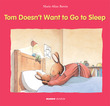 Tom Doesnt Want to Go to Sleep