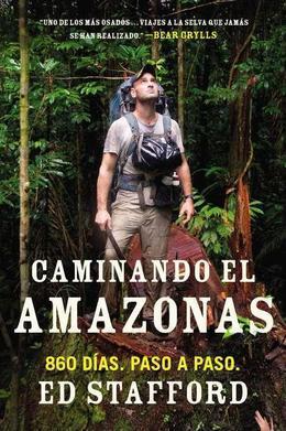 Caminando el Amazonas: 860 dias. Paso a paso.