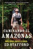 Caminando el Amazonas: 860 dias. Paso a paso.