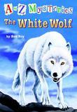A to Z Mysteries: The White Wolf