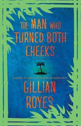 The Man Who Turned Both Cheeks: A Novel