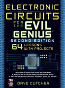 Electronic Circuits for the Evil Genius 2/E