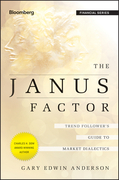 The Janus Factor: Trend Follower's Guide to Market Dialectics