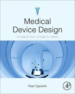 Medical Device Design: Innovation from concept to market