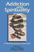 Addiction and Spirituality: A Multidisciplinary Approach