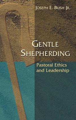 Gentle Shepherding: Pastoral Ethics and Leadership