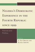 Nigeria's Democratic Experience in the Fourth Republic since 1999: Policies and Politics