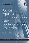 Judicial Application of European Union Law in Post-Communist Countries: The Cases of Estonia and Latvia