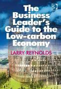 The Business Leader's Guide to the Low-Carbon Economy