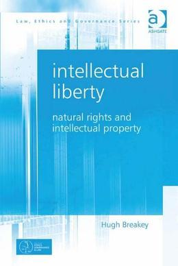 Intellectual Liberty: Natural Rights and Intellectual Property
