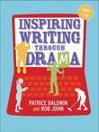 Inspiring Writing Through Drama Inspiring Writing Through Drama: Creative Approaches to Teaching Ages 7-16 Creative Approaches to Teaching Ages 7-16