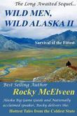 Wild Men, Wild Alaska II: The Survival of the Fittest