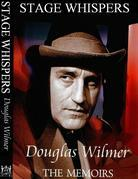 Stage Whispers: Douglas Wilmer The Memoirs
