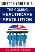 The Coming Healthcare Revolution: Take Control of Your Health