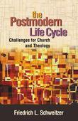 The Postmodern Life Cycle: Challenges for Church and Theology