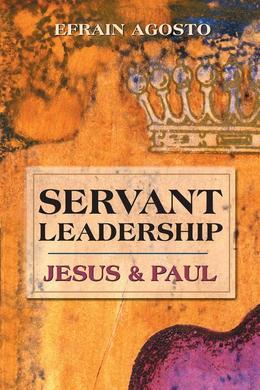 Servant Leadership: Jesus and Paul