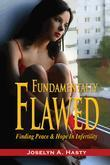 Fundamentally Flawed: Finding Peace and Hope in Infertility