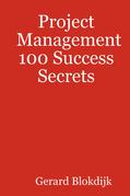 Project Management 100 Success Secrets