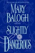 Mary Balogh - Slightly Dangerous