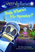Weird Planet #1: Dude, Where's My Spaceship