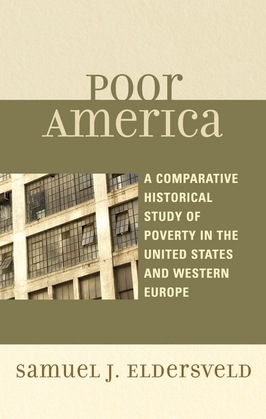 Poor America: A Comparative-Historical Study of Poverty in the U.S. and Western Europe