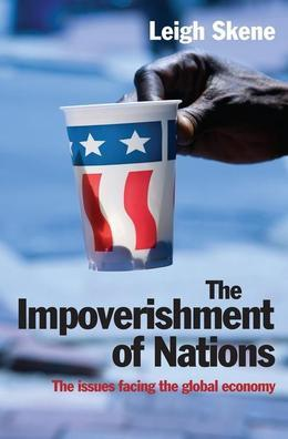 The Impoverishment of Nations: The issues facing the post meltdown global economy