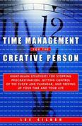 Time Management for the Creative Person: Right-Brain Strategies for Stopping Procrastination, Getting Control of the Clock and Calendar, and Freeing U