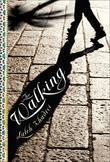 The Walking: A Novel