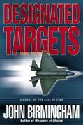 Designated Targets: A Novel of the Axis of Time