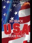 50 Quick USA State Facts: 300 Facts about USA States