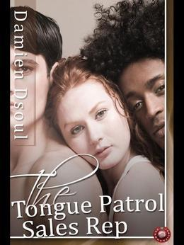 The Tongue Patrol Sales Rep: Fulfilling Married Women's Fantasies