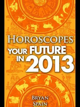 Horoscopes - Your Future in 2013