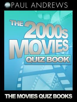 The 2000s Movies Quiz Book