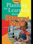 Planning for Learning through Houses and Homes