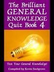 The Brilliant General Knowledge Quiz Book 4: Test Your General Knowledge!