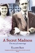 A Secret Madness: The Story of a Marriage