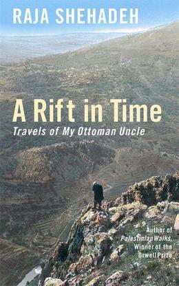 A Rift in Time: Travels with My Ottoman Uncle