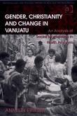 Gender, Christianity and Change in Vanuatu: An Analysis of Social Movements in North Ambrym