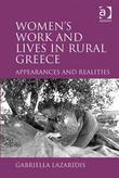 Women's Work and Lives in Rural Greece: Appearances and Realities