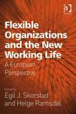 Flexible Organizations and the New Working Life: A  European Perspective