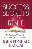 Success Secrets of the Bible: 13 Profound Principles That Will Change Your Life